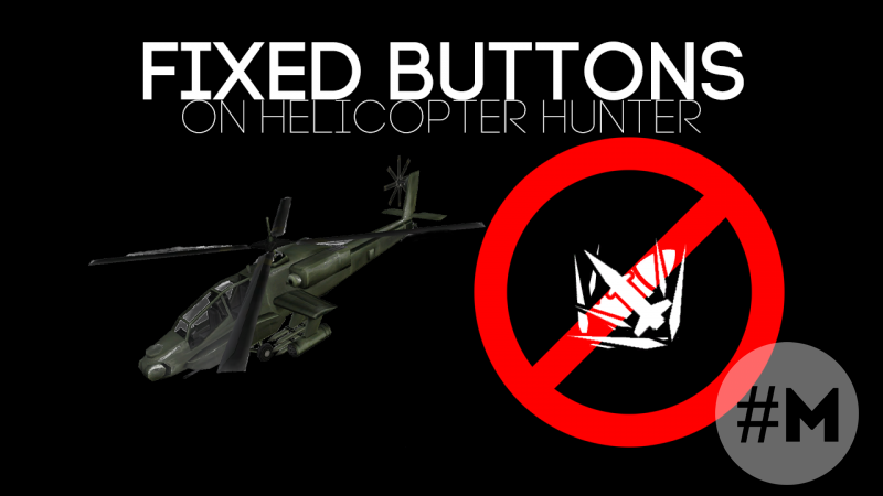 Fixed buttons on helicopter Hunter